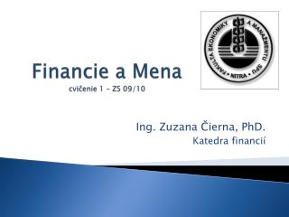 Financie a Mena cvi?enie 1 � ZS 09/10