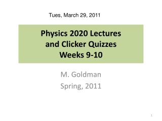 Physics 2020 Lectures  and Clicker Quizzes  Weeks 9-10