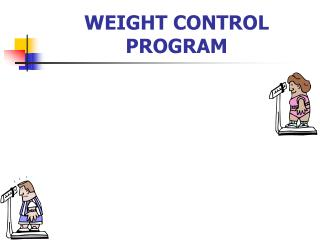 WEIGHT CONTROL PROGRAM