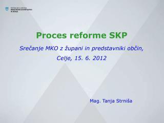 Proces reforme SKP   Srečanje MKO z župani in predstavniki občin, Celje, 15. 6. 2012