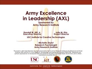 Army Excellence  in Leadership AXL Sponsored by  Army Research Institute    USC Institute for Creative Technologies  Mic