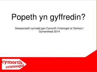 Popeth  yn  gyffredin ?