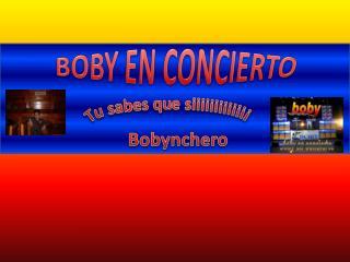BOBY EN CONCIERTO