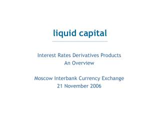 Interest Rates Derivatives Products An Overview Moscow Interbank Currency Exchange