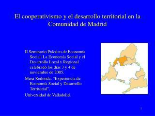 El cooperativismo y el desarrollo territorial en la Comunidad de Madrid