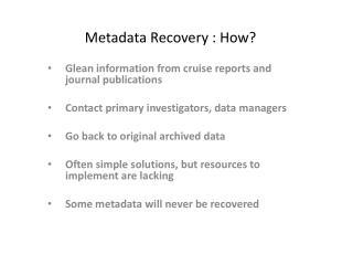 Metadata Recovery : How?
