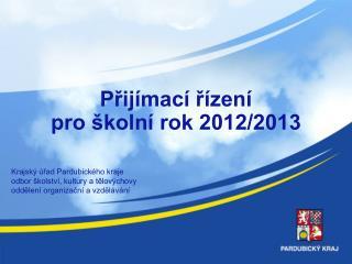 Přijímací řízení pro školní rok 2012/2013