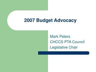 2007 Budget Advocacy