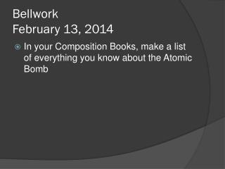 Bellwork February 13, 2014