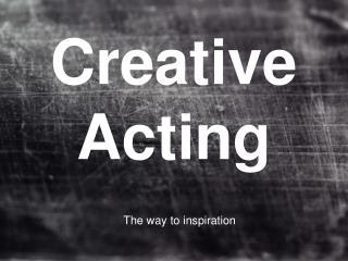 Creative Acting