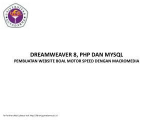 DREAMWEAVER 8, PHP DAN MYSQL PEMBUATAN WEBSITE BOAL MOTOR SPEED DENGAN MACROMEDIA