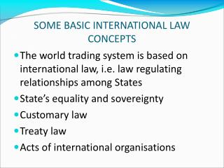 SOME BASIC INTERNATIONAL LAW CONCEPTS