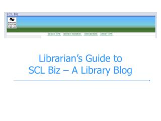 Librarian's Guide to  SCL Biz – A Library Blog