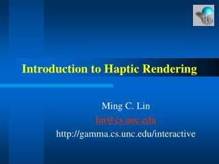 Introduction to Haptic Rendering