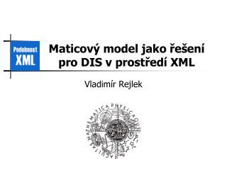 Maticový model jako řešení pro DIS v prostředí XML