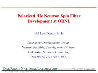 Polarized  3 He Neutron Spin Filter Development at ORNL
