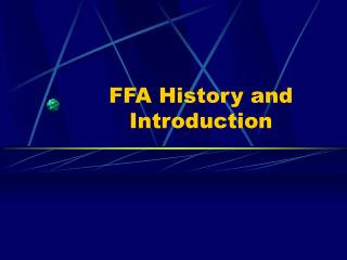 FFA History and Introduction