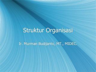 Struktur Organisasi