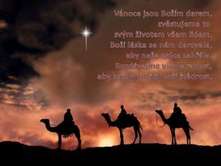 Vánoce jsou Božím darem, zvěstujeme to  svým životem všem lidem. Boží láska se nám darovala,