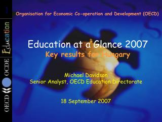 Education at a Glance 2007 Key results for Hungary