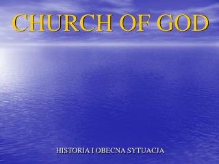 CHURCH OF GOD HISTORIA I OBECNA SYTUACJA