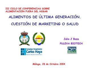 III CICLO DE CONFERENCIAS SOBRE ALIMENTACIÓN FUERA DEL HOGAR ALIMENTOS DE ÚLTIMA GENERACIÓN.