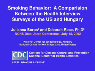 Smoking Behavior:  A Comparision  Between the Health Interview  Surveys of the US and Hungary