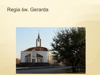 Regia ?w. Gerarda