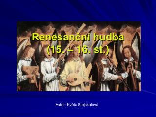 Renesanční hudba (15. – 16. st.)