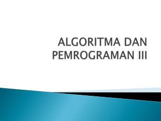 ALGORITMA DAN PEMROGRAMAN III