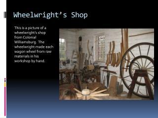 Wheelwright's Shop