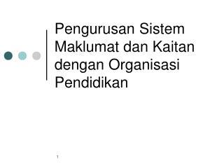 Pengurusan Sistem Maklumat dan Kaitan dengan Organisasi Pendidikan