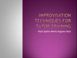 Improvisation Techniques for Tutor Training