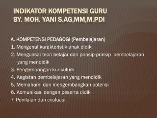 INDIKATOR  KOMPETENSI GURU BY. MOH. YANI S.Ag,MM,M.PdI