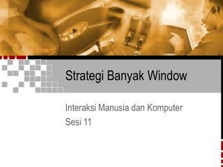 Strategi Banyak Window