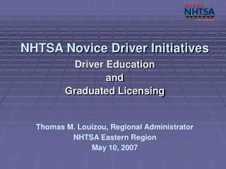 NHTSA Novice Driver Initiatives