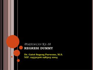 Pertemuan Ke-10 REGRESI DUMMY