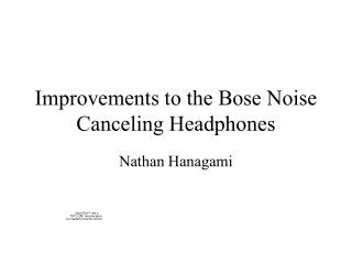 Improvements to the Bose Noise Canceling Headphones