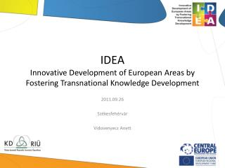 IDEA Innovative Development of European Areas by Fostering Transnational Knowledge Development