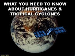 WHAT YOU NEED TO KNOW ABOUT HURRICANES  TROPICAL CYCLONES