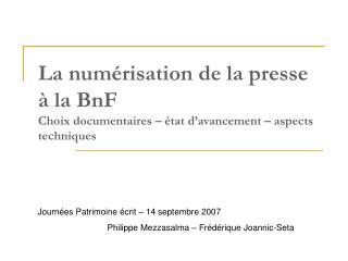 La numérisation de la presse à la BnF Choix documentaires – état d'avancement – aspects techniques