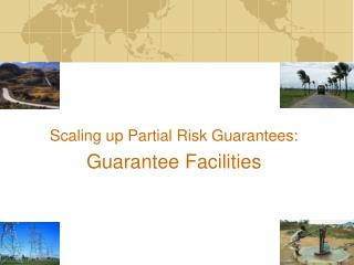 Scaling up Partial Risk Guarantees: Guarantee Facilities