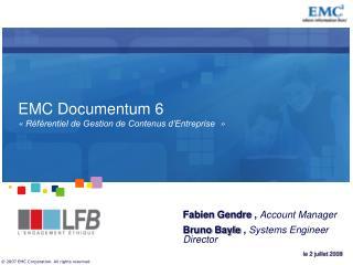 EMC Documentum 6 «Référentiel de Gestion de Contenus d'Entreprise »