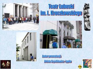 Teatr Lubuski im. L. Kruczkowskiego