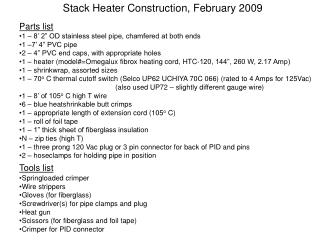 "Parts list 1 – 8' 2"" OD stainless steel pipe, chamfered at both ends 1 –7' 4"" PVC pipe"