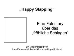 �Happy Slapping�