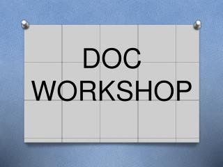 DOC WORKSHOP