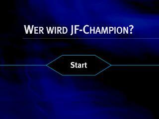 Wer wird JF-Champion?