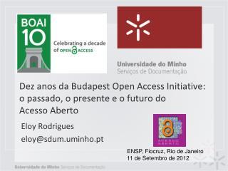 Dez anos da Budapest Open Access Initiative: o passado, o presente e o futuro do  Acesso Aberto