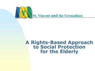 A Rights-Based Approach  to Social Protection  for the Elderly
